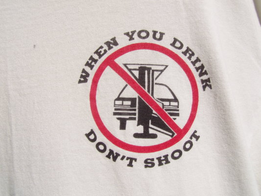 Don't drink and shoot